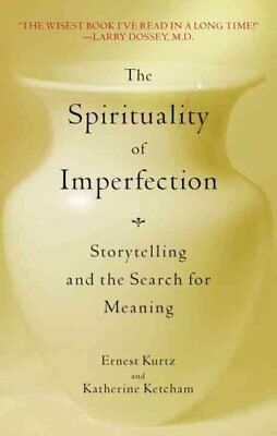 The Spirituality of Imperfection Storytelling and the Journey t... 9780553371321