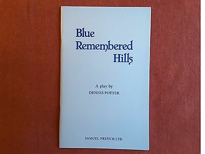 Blue Remembered Hills  A play by Dennis Potter - Samuel French - acting edition