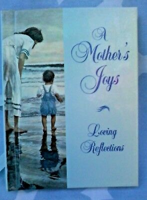 A MOTHER'S JOY -  LOVING REFLECTIONS - HARDCOVER GIFT BOOK - quotes & photos