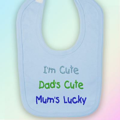 I'm Cute, Dad's Cute, Mum's Lucky Embroidered Baby Bib Gift Mummy Daddy Parent