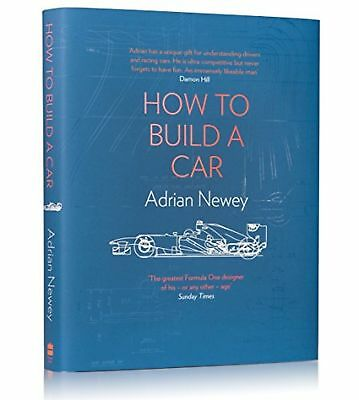 How to Build a Car: The Autobiography of the by Adrian Newey New Hardcover Book