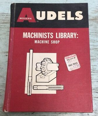 Audels Machinists Library: Machine Shop -Cat.No.AUD-12B-1st Ed.1968-2nd Printing