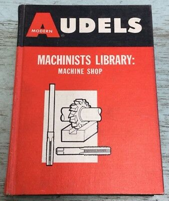Audels Machinists Library: Machine Shop -Cat.No.AUD-12B-1st Ed.1968-3rd Printing