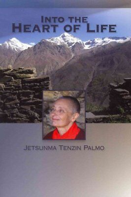 Into the Heart of Life by Tenzin Palmo 9781559393744 (Paperback, 2011)