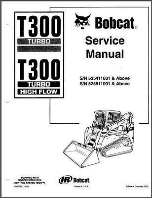 Bobcat T300 Turbo / Turbo High Flow Compact Track Loader Service Manual on a CD
