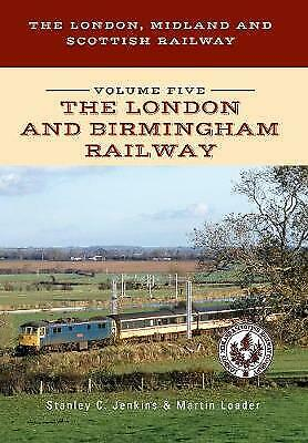 The London, Midland and Scottish Railway Volume Five The Lond... - 9781445668406