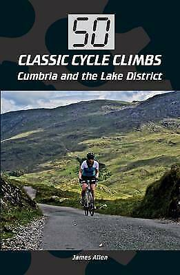 50 Classic Cycle Climbs: Cumbria and the Lake District - 9781785001246