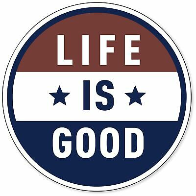 Life is Good.A Magnet Americana LiG Sph Misc