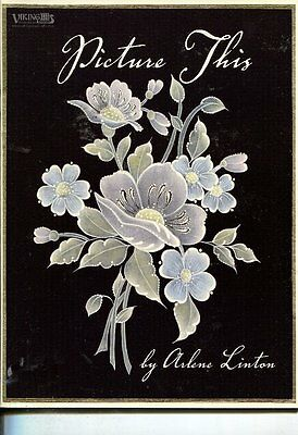 DECORATIVE  ART PAINTING BOOK -  PICTURE THIS by ARLENE LINTON