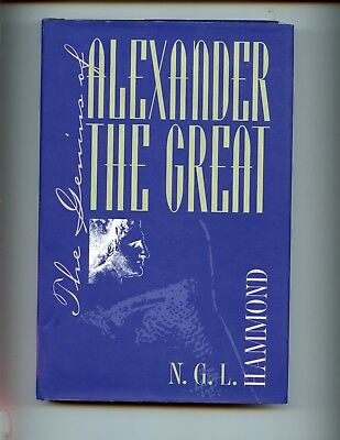 THE GENIUS OF ALEXANDER THE GREAT, N G L Hammond, 2nd US  HB dj VG