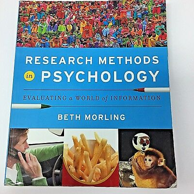 Research Methods in Psychology : Evaluating a World of Information by B. Morling