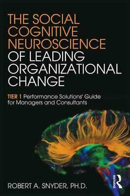 The Social Cognitive Neuroscience of Leading Organizational Cha... 9781138859869