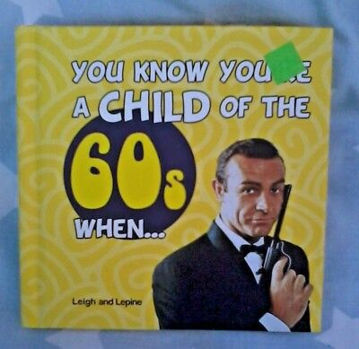YOU KNOW YOU'RE A CHILD OF THE 60's WHEN . . . Leigh and Lepine small hardcover