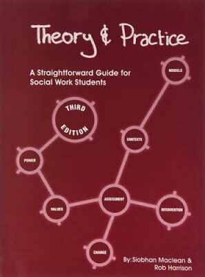 Theory and Practice: A Straightforward Guide for Social Work Students by...