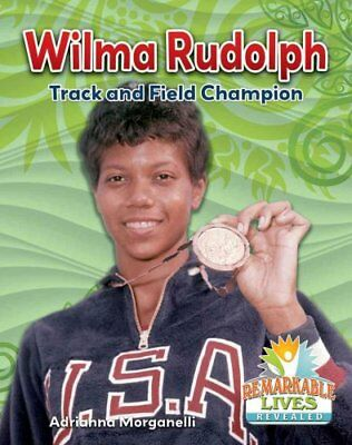 Wilma Rudolph Track and Field Champion by Adrianna Morganelli 9780778727002
