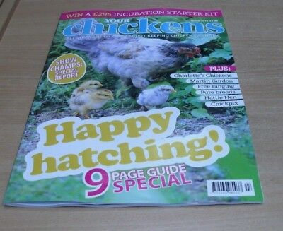 Your Chickens magazine MAR 2018 Show Champs Special Report, Hatching Guide &
