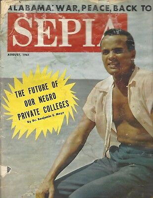 Sepia Magazine Aug 1961 Harry Belafonte; Alabama and civil rights; Benjamin Mays