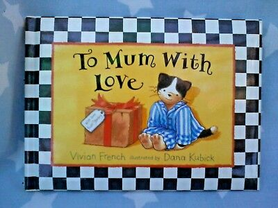 To Mum With Love, by Vivian French Hardcover in AS NEW condition - FREE POST