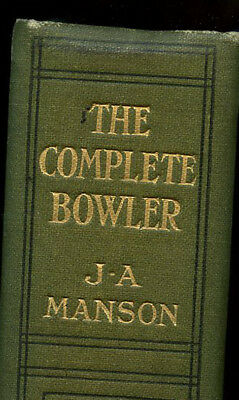 1912 Lawn Bowls book;THE COMPLETE BOWLER by J A Manson, vg condition