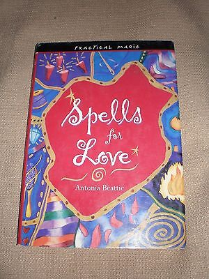 Spells for Love by Antonia Beattie hardcover practical magic by VGC empowerment