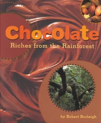 Chocolate: Riches from Rainforest by Robert Burleigh (Hardback, 2002)