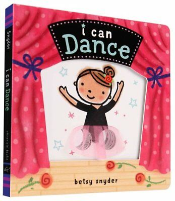 I Can Dance by Betsy Snyder 9781452129297 (Board book, 2015)