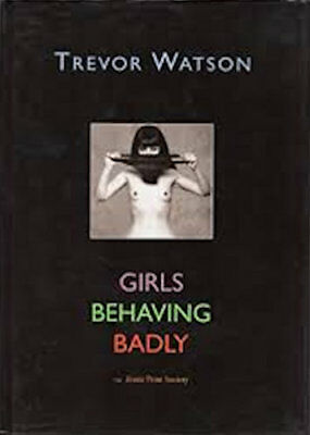 Girls Behaving Badly - Trevor Watson - Collection of b/w photography