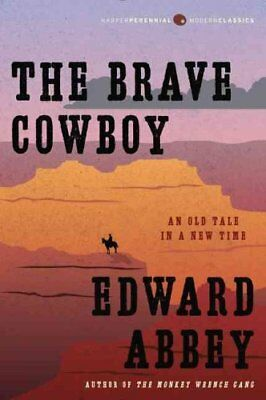 The Brave Cowboy: An Old Tale in a New Time by Edward Abbey (Paperback /...
