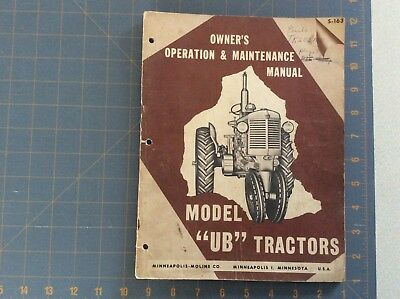 "Minneapolis Moli Model ""UB"" Tractors owners operation & maintenance Manual S-163"
