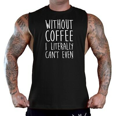 Men's Without Coffee I Literally Can't Black T-Shirt Tank Top Caffeine Energy