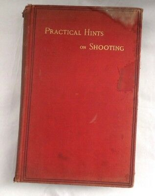 Vintage Practical Hints On Shooting Book Kegan Paul, Trench and Co