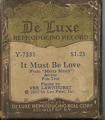 It Must Be Love, played by Vee Lawnhurst, DeLuxe Y-7232 Piano Roll Original