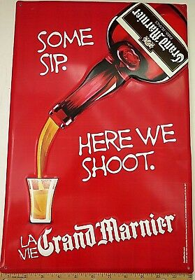 """LA VIE GRAND MARNIER Liqueur Tin Embossed Sign  """"Some Sip. Here we Shoot."""""""
