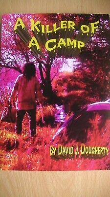 Collectors Item - Signed Novel called - A Killer of Camp by David J Dougherty
