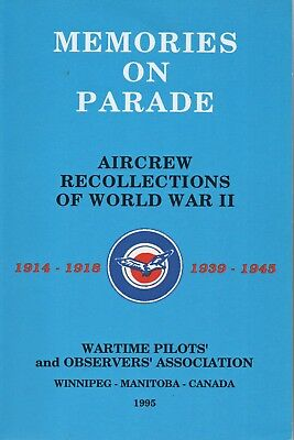 MEMORIES ON PARADE: AIRCREW RECOLLECTIONS OF WORLD WAR II Wartime Pilots' Assoc.