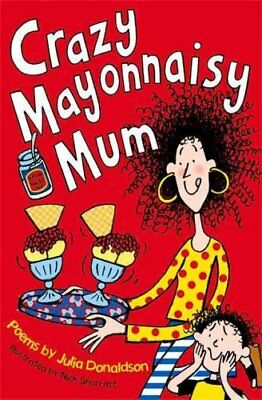 Crazy Mayonnaisy Mum by Julia Donaldson 9781447293224 (Paperback, 2015)