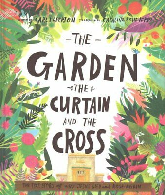 The Garden, the Curtain and the Cross by Carl Laferton 9781784980122