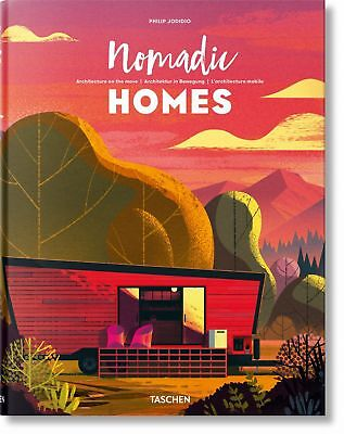 Nomadic Homes. Architecture on the move, Philip Jodidio