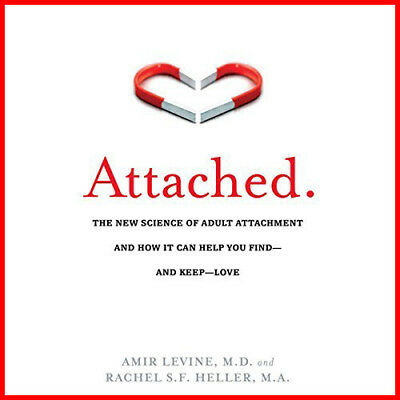 (Audio Book) Attached: The New Science of Adult Attachment and How It Can...