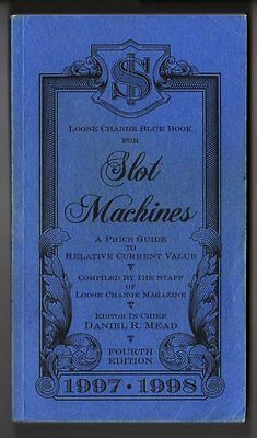 Loose Change 1997-1998 Blue Book Price Guide/Slot Machines(Fourth Edition)