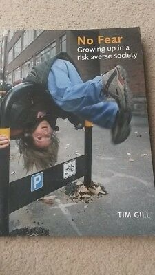 No Fear: Growing Up in a Risk-averse Society by Tim Gill (Paperback, 2007)