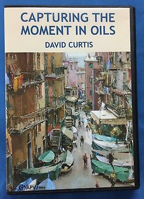 CAPTURE THE MOMENT IN OILS, painting with David Curtis, DVD