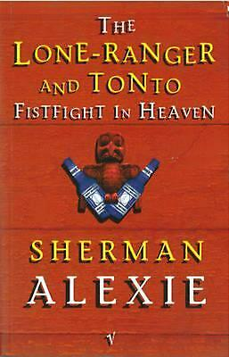 Lone Ranger And Tonto Fistfight In Heaven by Sherman Alexie (English) Paperback