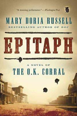 Epitaph: A Novel of the O.K. Corral by Mary Doria Russell (Paperback /...