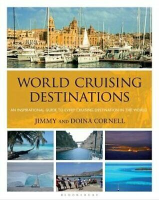 World Cruising Destinations: An Inspirational Guide to All Sailing...