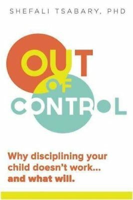 Out of Control Why Disciplining Your Child Doesn't Work and Wha... 9781897238769