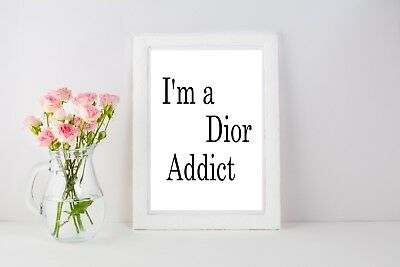 I'm a Dior Addict Poster Print Wall Art A4 Gift Love Girly Fashion Women - 1061