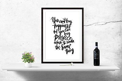 Prosecco Quote Print Poster Wall Art A4 Kitchen Decorative Girly Women Gift 1065
