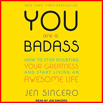 You Are a Badass How to Stop Doubting Your Greatness and Start Liv.. (AudioBook)