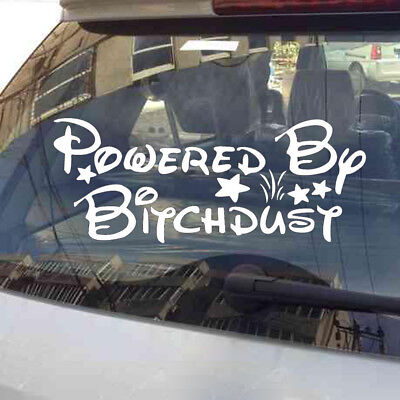 Powered by Bitch Dust Funny Car Decal Vinyl Car Sticker Fit Windshield Tailgate